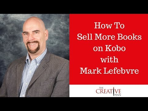 How To Sell More Books On Kobo With Mark Lefebvre
