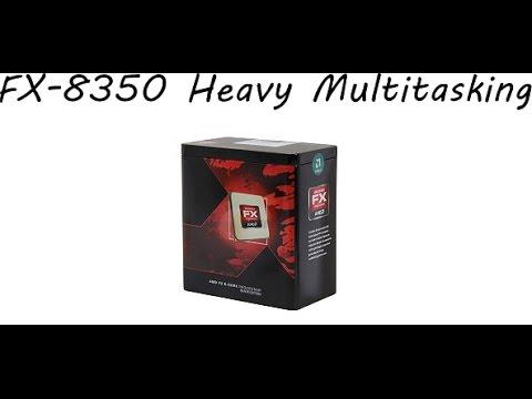 AMD FX-8350 Heavy Multitasking Test