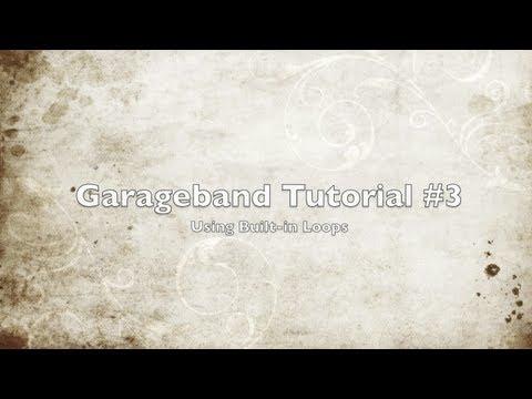 Garageband Tutorial #3 (Built in Loops)