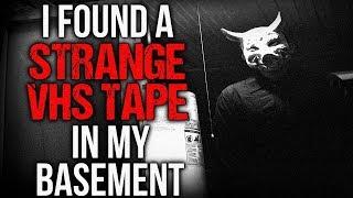 """I Found a Strange VHS Tape in my Basement"" Creepypasta"