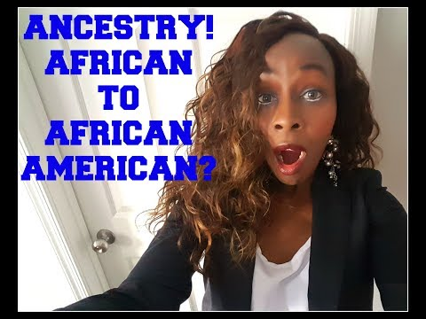 Ancestry African To African American?