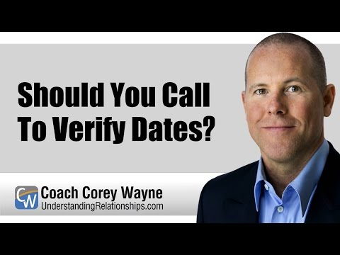Should You Call To Verify Dates?