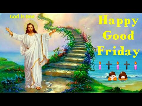 Happy Good Friday Wishes/Greetings/SMS/Quotes/2018 Video | Good Friday Special WhatsApp Status|