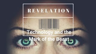 """""""Revelation: Technology and the Mark of the Beast"""""""