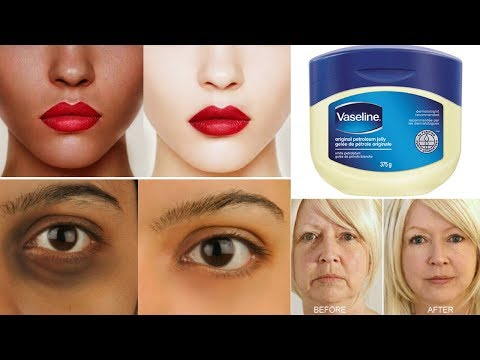 Top 3 Ways To Use Vaseline | Get Fair & Glowing Skin | Removes Dark Spot, Aging Signs & Dark Circles