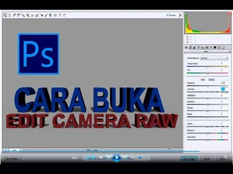 Cara membuka edit CAMERA RAW diphotoshop cs6