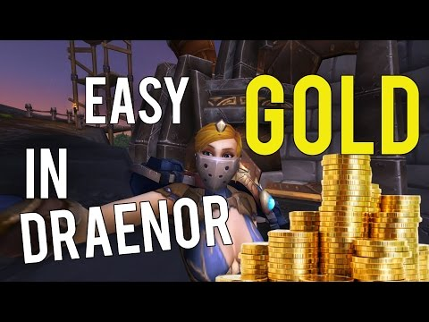 Easiest Way to Make GOLD in Draenor - Warlords of Draenor 6.1
