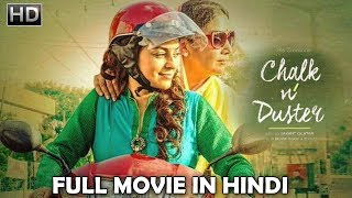 Chalk N Duster (2019) Full Movie | Hindi Movies 2019 Full Movie | Bollywood Movies 2018