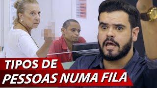 TIPOS DE PESSOAS NUMA FILA