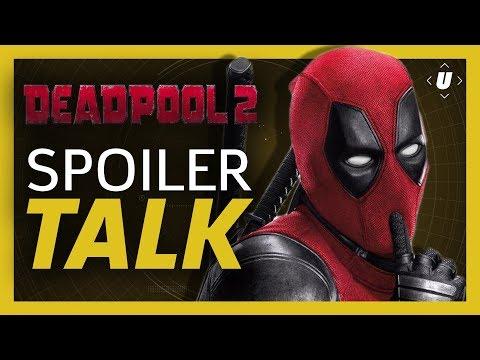 Deadpool 2 Spoiler Talk & Post-Credits Scene Explained!