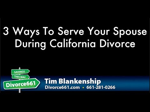 3 Ways You Can Serve Your Spouse During California Divorce
