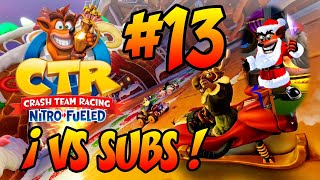 ¡TDYU en 2.0 vs Subs #13! - Crash Team Racing Nitro Fueled