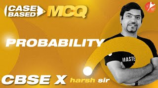 PROBABILITY [Case-Based MCQ's]   CBSE Class 10 Maths Chapter 15 (Term 1 Exam)   Vedantu 9 & 10