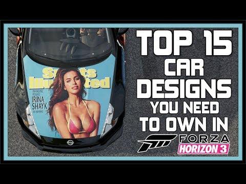 Forza Horizon 3 - TOP 15 CAR DESIGNS YOU NEED TO OWN IN FORZA HORIZON 3