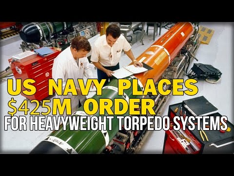 US NAVY PLACES MASSIVE $425M ORDER FOR HEAVYWEIGHT TORPEDO SYSTEMS