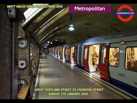 LONDON UNDERGROUND METROPOLITAN LINE GREAT PORTLAND ST TO LIVERPOOL ST, SUNDAY 7TH JANUARY 2018