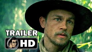 THE LOST CITY OF Z Official International Trailer (2017) Tom Holland Thriller Movie HD