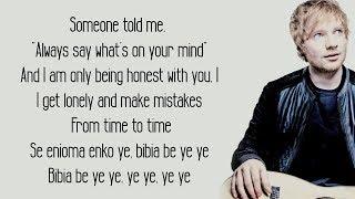 Bibia Be Ye Ye  Ed Sheeran Lyrics