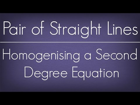 Introduction To Homogenising A Second Degree Equation l Pair Of Straight Lines l Maths Geometry