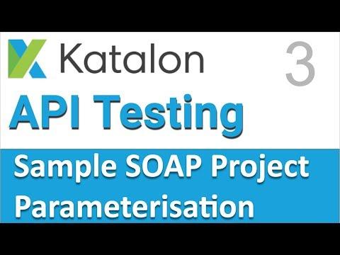 Katalon Studio API Testing | Sample SOAP API Testing Project 3 | Parameterisation