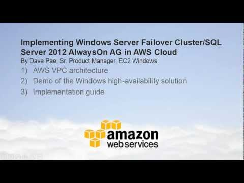 Windows Server Failover Clustering and SQL Server 2012 AlwaysOn Availability Groups in AWS cloud