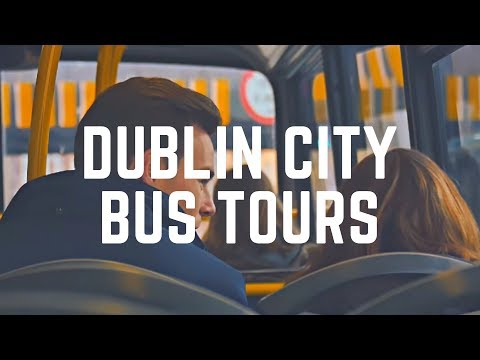 DUBLIN SIGHTSEEING TOURS - A Great Way to Go Around Dublin City, Ireland by Hop-on Hop-off Bus Tours