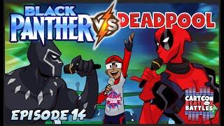 Black Panther Vs Deadpool  - Cartoon Beatbox Battles