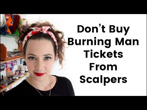 Why You Shouldn't Buy Burning Man Tickets From Scalpers