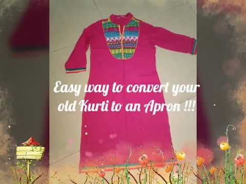 Apron from old Kurti or any long sleeve dress!