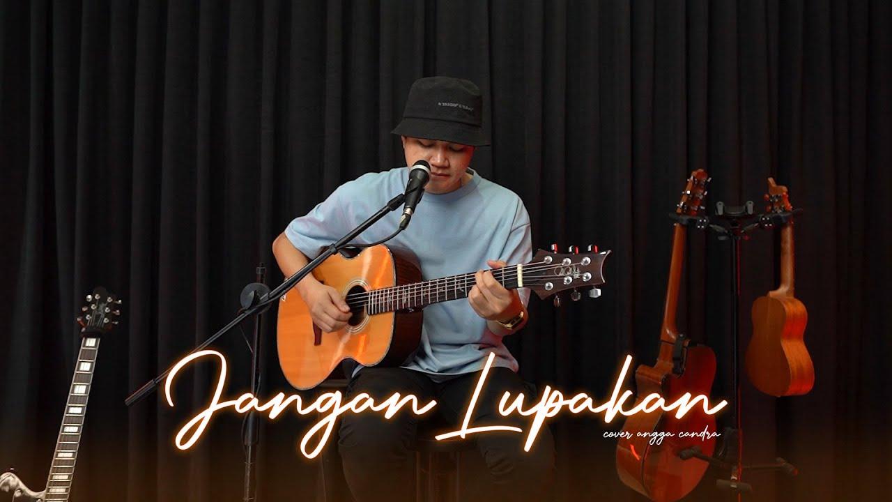Download NIDJI - JANGAN LUPAKAN    ANGGA CANDRA COVER MP3 Gratis