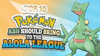 Top 10 Pokemon Ash Should Bring To The Alola League