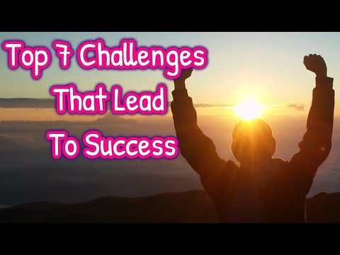Top 7 Challenges That Lead To Success | How to become successful and rich,|key to success in life
