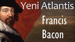 Download ″Yeni Atlantis″ Francis Bacon sesli kitap tek parça Akın ALTAN Video
