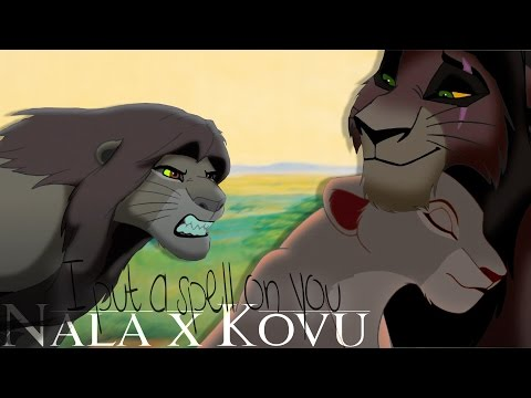 [ Nala x Kovu ] I put a spell on you  // CROSSOVER - Part.1 //