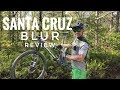 2018 Santa Cruz Blur Test Ride and Review |  A Cross Country Mountain Bike that can Party!