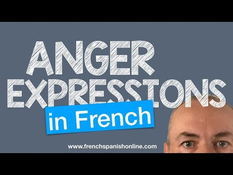 Express Anger in French - How to say you are angry with Pascal