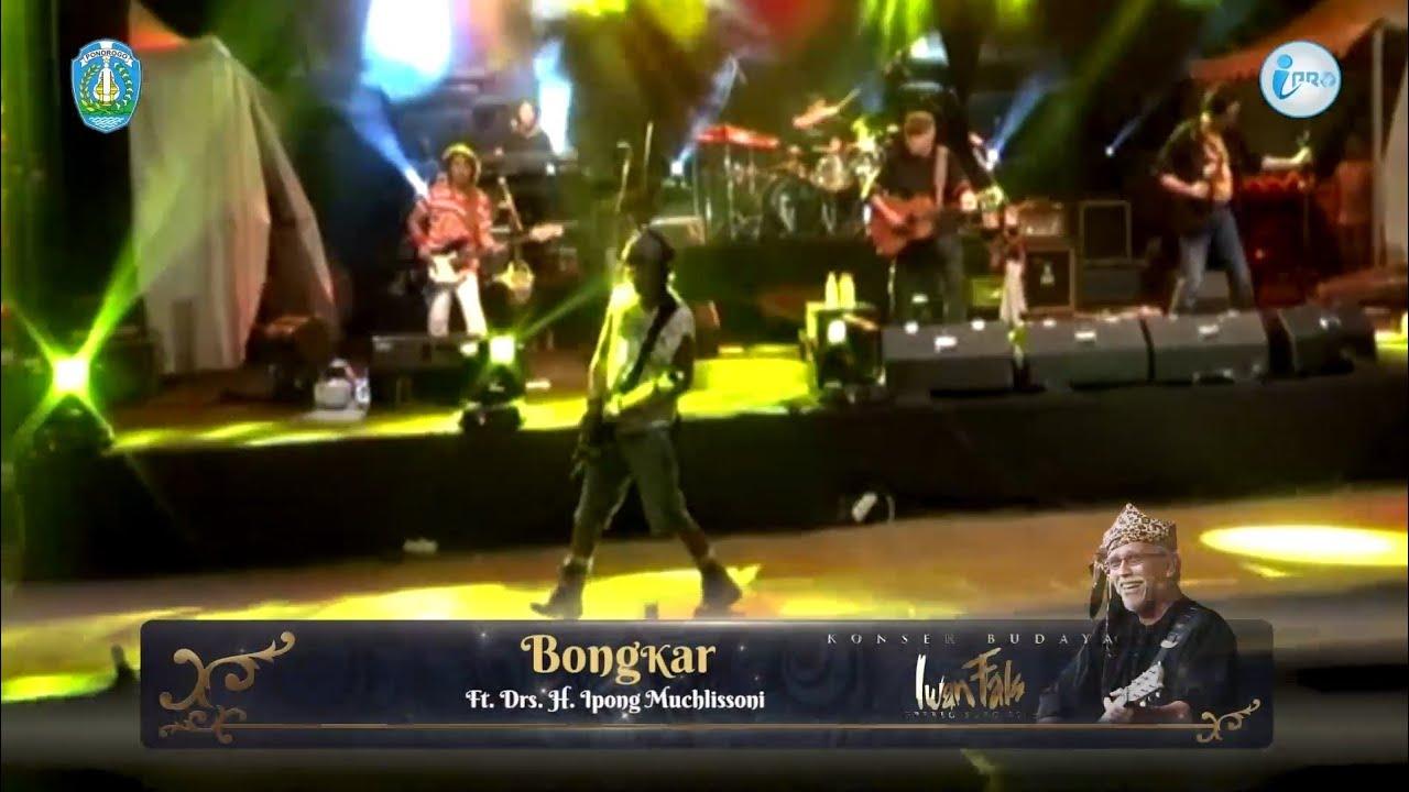 Download Bongkar | Iwan Fals ft. Drs. H. Ipong Muchlissoni | Throwback | Konser Budaya MP3 Gratis