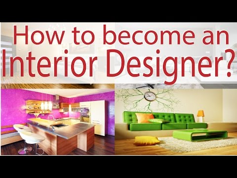 How to become an Interior Designer?
