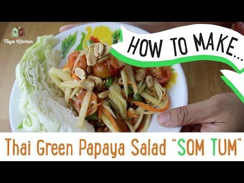 How to Make Som Tum - Thai Green Papaya Salad ส้มตำ | Taya Kitchen