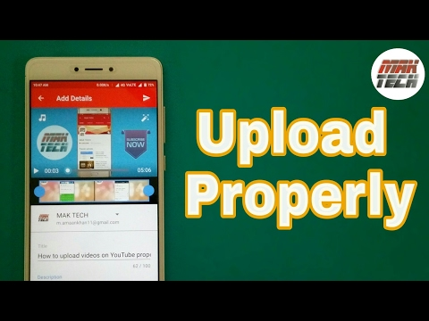 How to upload videos on YouTube properly (in Hindi) | MAK TECH