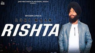 Rishta | ( Full Song) | Guri Maan | New Punjabi Songs 2019 | Latest Punjabi Songs 2019