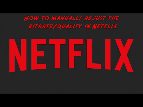 How to manually adjust the bitrate/quality in Netflix