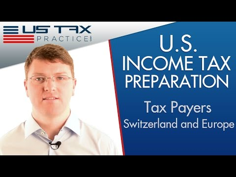 US Tax Practice Switzerland – US Tax Preparation Services – USA Taxes in Europe