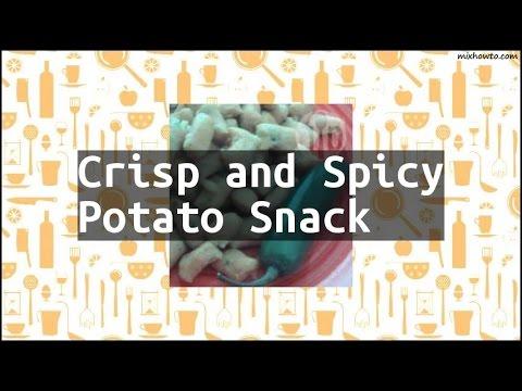 Recipe Crisp and Spicy Potato Snack