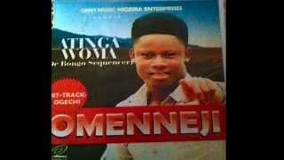Omenneji by Atinga Woma (Bongo Owerri)