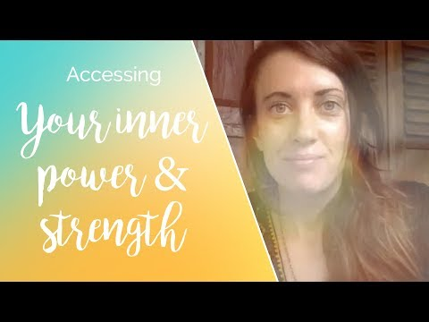 Accessing Your Inner Power and Strength