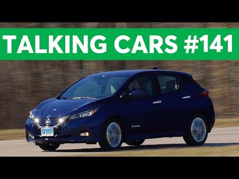 Nissan Leaf, Tesla Model 3 Questions, All-New GMC Sierra   Talking Cars with Consumer Reports #141