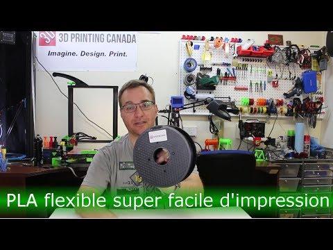 PLA flexible super facile à imprimer? Merci à 3D Printing Canada