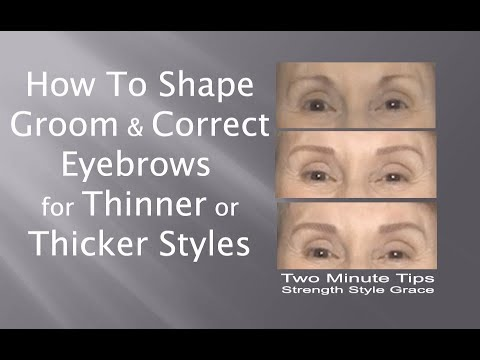 How to Shape, Groom & Correct Eyebrows for Thinner or Thicker Styles