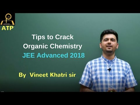 Tips for Organic Chemistry - JEE Advanced 2018